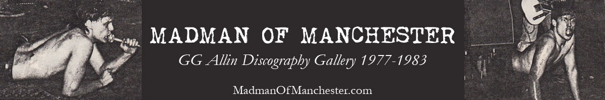 Madman Of Manchester - GG Allin Discography 1977-86