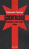 Scientologie : autopsie d\'une secte d\'état par Emmanuel Fansten