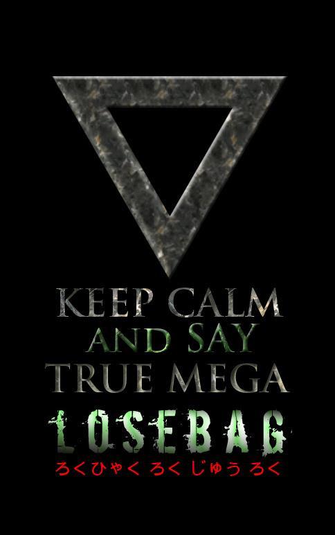 Keep calam and say losebag