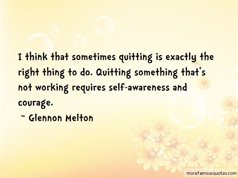 Sometimes Quitting Is The Right Thing To Do Quotes Top 2 Quotes