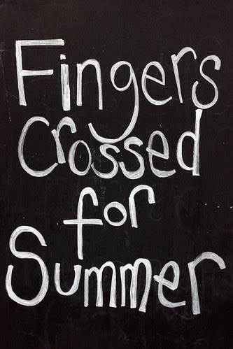 Fingers crossed for summer