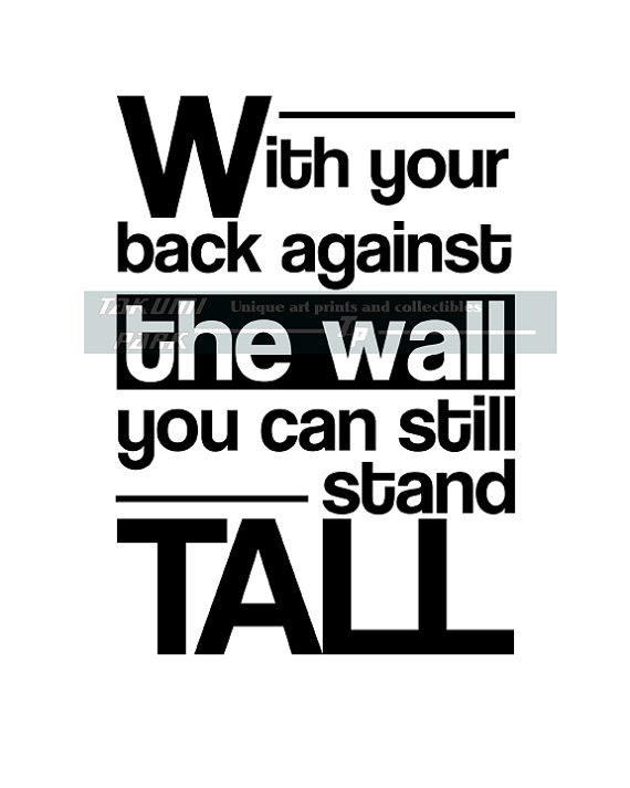 Quotes About Back Against The Wall 41 Quotes