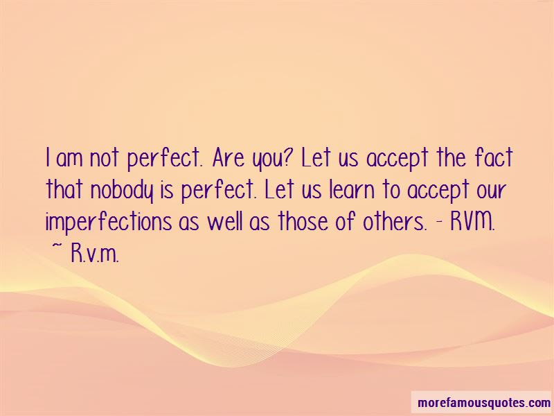 Quotes About Nobody Is Perfect Top 59 Nobody Is Perfect Quotes From