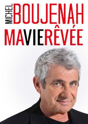 Michel Boujenah : Ma vie rêvée