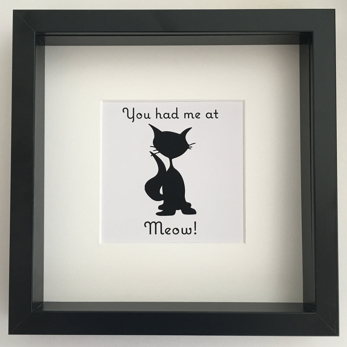 You Had Me At Meow Framed Wall Art I Heart Unique