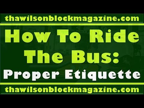 How To Ride The Bus: Proper Etiquette