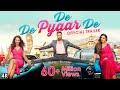 Ajay Devgn ki Agli Movie De De Pyar De or kisne Ajay ki tarif ki