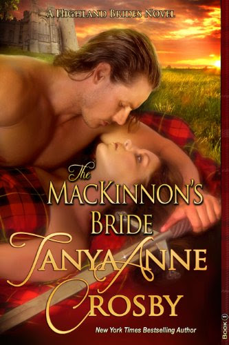 The MacKinnon's Bride (The Highland Brides Series) by Tanya Anne Crosby