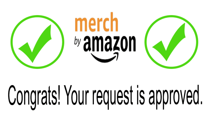 How To Get Approved For Merch By Amazon Faster Get Accepted Merch By Amazon 2020