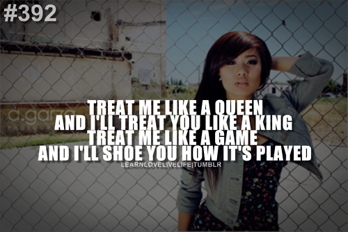 Treat Me Like A Queen And Ill Treat You Like A King Treat