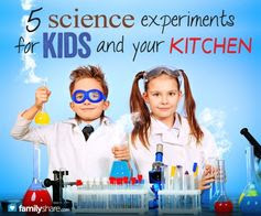 5 Science experiments for kids and your kitchen #kidscrafts
