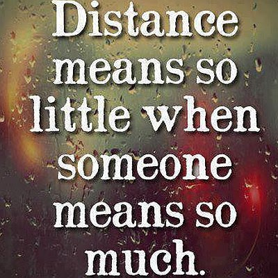 Distance Means So Little Quote Picture