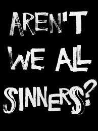 asren't we all sinners