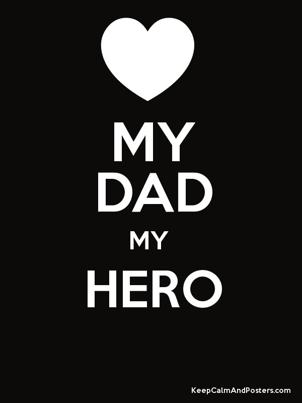 My Dad My Hero Keep Calm And Posters Generator Maker For Free