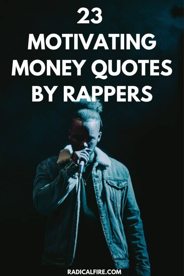 23 Best Rapper Quotes About Money Radical Fire