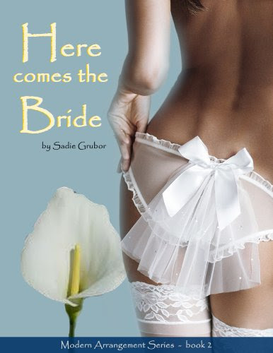 Here Comes the Bride (Modern Arrangements Trilogy 2) by Sadie Grubor