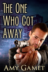 The One Who Got Away (Love and Danger, #3)