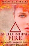 Spellbinding Fire (Firewitch, #1)