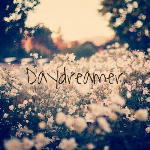 Daydreamer...