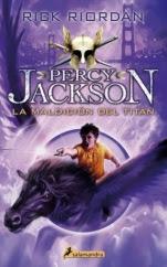 La maldición del titán (Percy Jackson y los dioses del Olimpo III) Rick Riordan