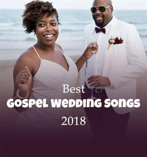 Best 50 Gospel Wedding Songs for 2018 Christian Wedding Songs