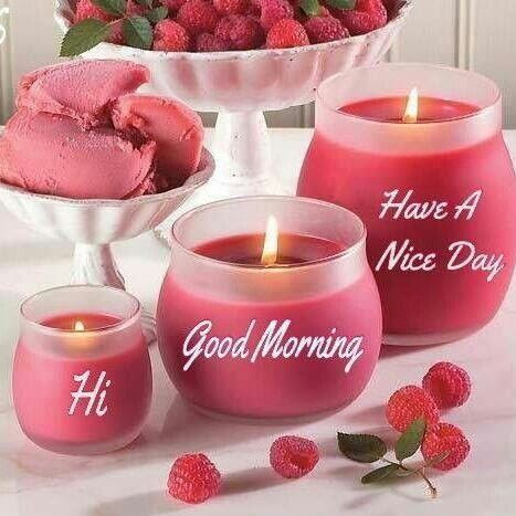 Hi Good Morning Have A Nice Day Pictures Photos And Images For