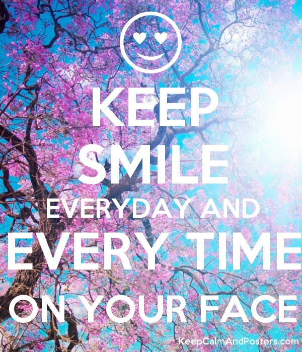 Keep Smile Everyday And Every Time On Your Face Keep Calm And
