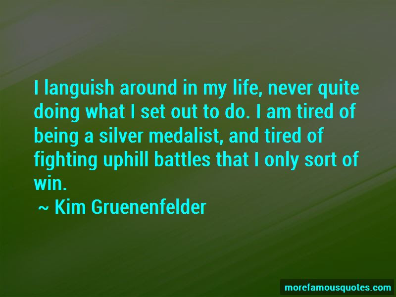 Im Tired Fighting Quotes Top 44 Quotes About Im Tired Fighting