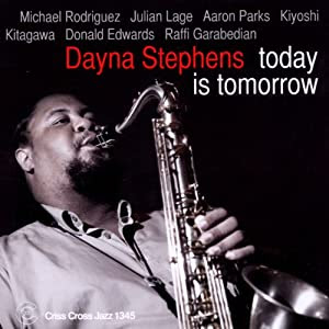 Dayna Stephens  - Today Is Tomorrow cover