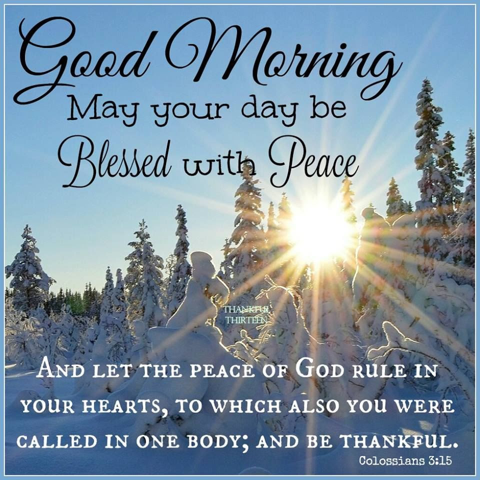Good Morning May You Have A Day Be Blessed With Peace Pictures