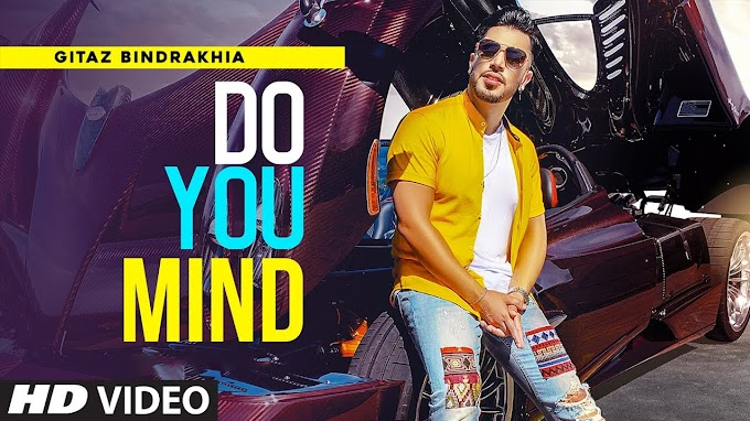 Do You Mind Lyrics - Gitaz Bindrakhia