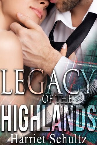 Legacy of the Highlands (Legacy Series Book One) by Harriet Schultz