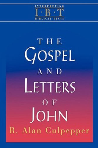 Free Ebook The Gospel and Letters of John: Interpreting Biblical Texts SeriesBy R. Alan Culpepper
