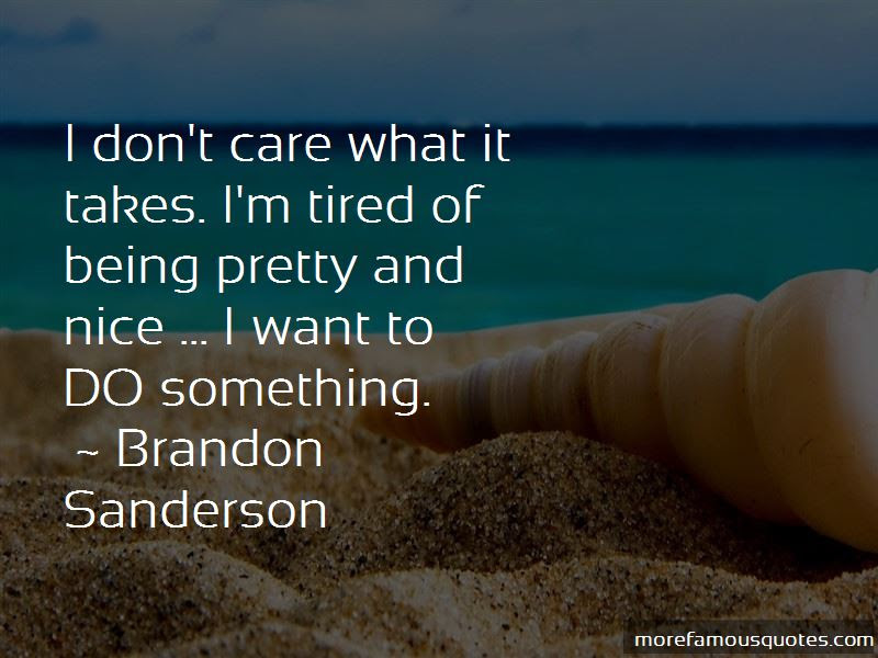 So Tired Of Being Nice Quotes Top 10 Quotes About So Tired Of Being