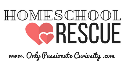 Only Passionate Curiosity Homeschool Rescue