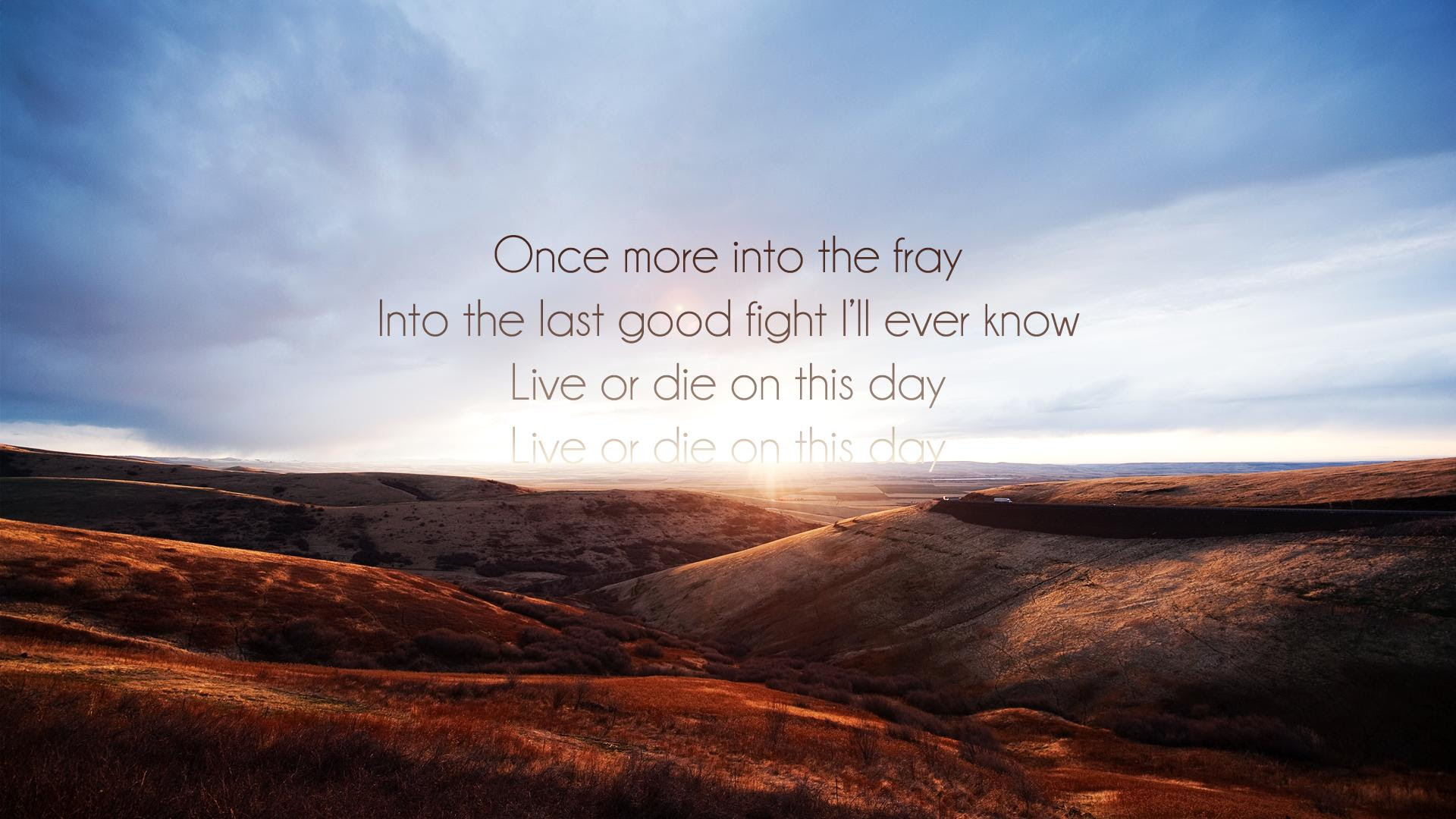 Once More Into The Fray The Grey Live By Quotes