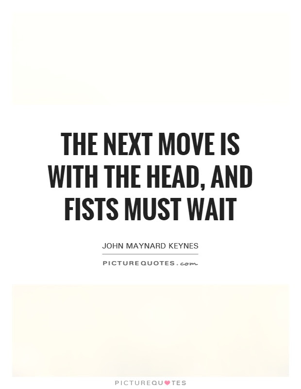Next Move Quotes Next Move Sayings Next Move Picture Quotes