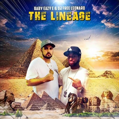 "Baby Eazy E & DJ Free Leonard – ""The Lineage"" Ft. Casual & B-Legit"