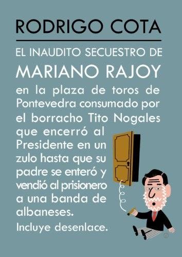El inaudito secuestro de Mariano Rajoy PDF Español ...