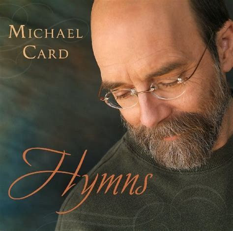 Michael Card ? Come, Thou Fount Lyrics   Genius Lyrics