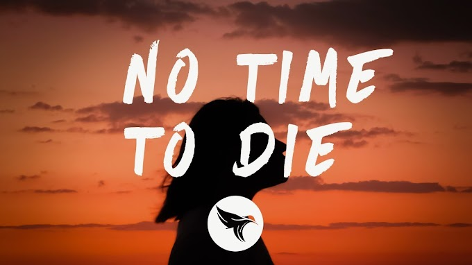 Billie Eilish - No Time To Die Lyrics