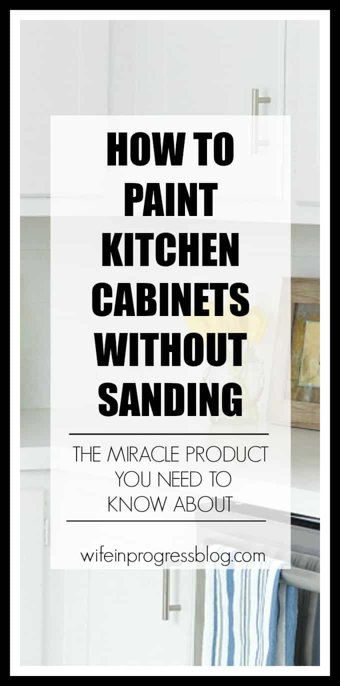 How to Paint Kitchen Cabinets Without Sanding - Wife in ...
