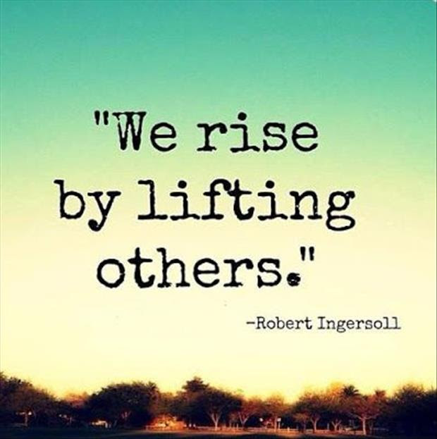 Short Charity Quote By Robert Ingersoll We Rise By Lifting Others