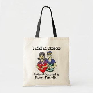 I Am A Nurse: Patient-Focused & Planet-Friendly! bag