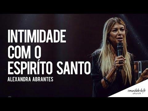 Alexandra Abrantes - Intimidade com o Espírito Santo