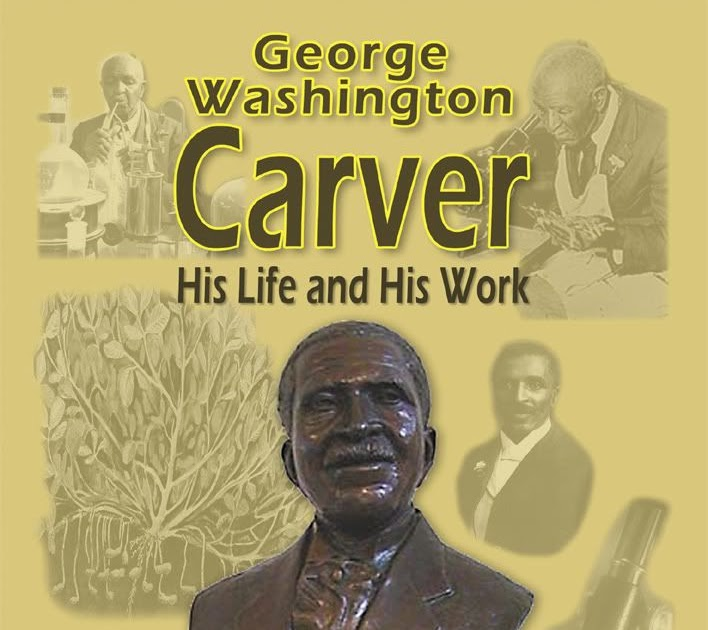 the life and works of george washington carver Biographical resources on the life of george washington carver.