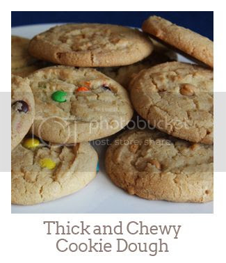 """""""Thick and Chewy Cookie Dough"""""""