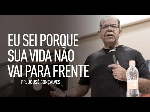 Eu sei porque sua vida não vai para frente - Pastor Josué Gonçalves