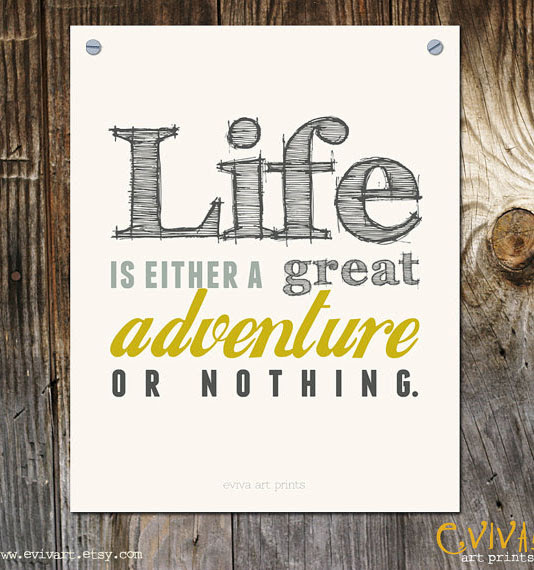 Quotes About Great Adventure 147 Quotes