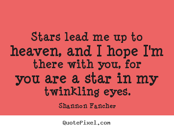 Shannon Fancher Picture Quotes Quotepixel